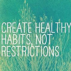 create healthy habits not restrictions: #HealthTips Pinned for you by https://organicaromas.com/ !