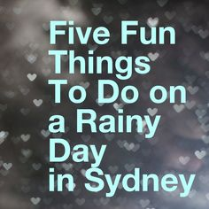 Sydney's at its sparkly best when the sun is shining, but don't despair if you visit when the rain is falling. There's still lots of fun things to do in Sydney on a rainy day. Here are five to get you started….