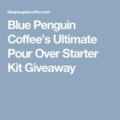 Blue Penguin Coffee's Ultimate Pour Over Starter Kit Giveaway