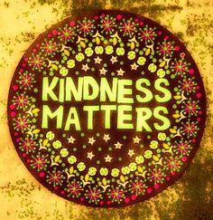 Kindness Matters <3