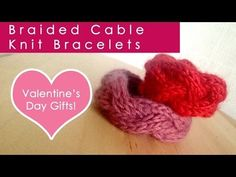 DIY: Braided Cable Knit Bracelet for an Easy Valentine's Day Gift Video on YouTube
