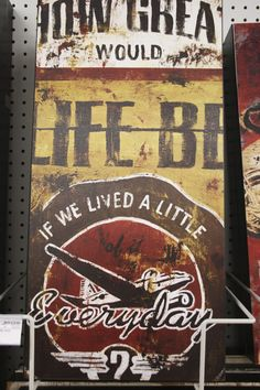 """How Great Would Life Be If We Lived A Little Everyday"" Wall Art (at Meijer stores)"