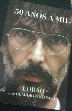 Essa é uma biografia bem interessante. Vida bandida em pele de cordeiro? Lobão: Ame-o ou odeie-o.