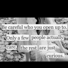 sadly many people mistake their own curiosity for caring