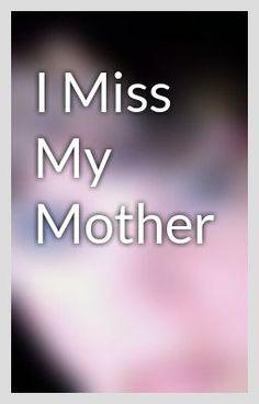 i miss my mom - Google zoeken