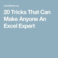 20 Tricks That Can Make Anyone An Excel Expert