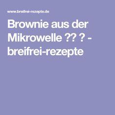 Brownie aus der Mikrowelle ⌛① ❆ - breifrei-rezepte