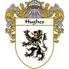 Hughes Coat of Arms   namegameshop.com has a wide variety of products with your surname with your coat of arms/family crest, flags and national symbols from England, Ireland, Scotland and Wale