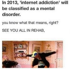 SEE YOU ALL IN REHAB.!!!!! I LOVE YOU GUYS.!!!!!! OMG ROFL!!!!!!!!!!!!