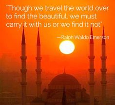 #Though we #travel the #world over to find the #beautiful....