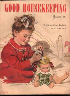 girl fixing her doll's hair, Good Housekeeping Magazine, January 1947 Vintage Children's Books, Vintage Cards, Vintage Dolls, Vintage Postcards, Old Magazines, Vintage Magazines, Vintage Pictures, Vintage Images, Magazin Covers