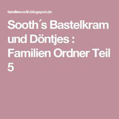 Sooth´s Bastelkram und Döntjes : Familien Ordner Teil 5