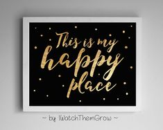 This Is My Happy Place Gold Foil & Black Wall Art by IWatchThemGrow