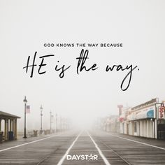 God knows the way because He is the way. [Daystar.com]