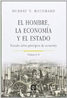 El hombre, la economía y el estado. Vol II