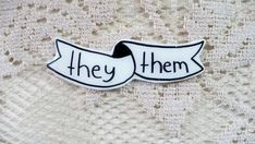 they, them brooch, button, Gender neutral pronoun pin,  brooch, rad pin, black and white