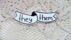 they, them brooch, button, Gender neutral pronoun pin, brooch, rad pin, black…