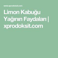 Limon Kabuğu Yağının Faydaları | xprodoksit.com