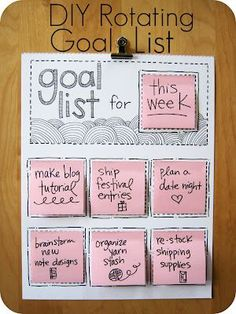 DIY rotating goal list. This can be a great way to organize your studying or other chores in college to make sure you have a plan and stay on top of your work.