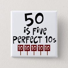 birthday gifts, 50 is 5 perfect Pinback Button, Adult Unisex, Size: 2 Inch, Pale Blue / Dark Salmon / Rosy Brown 50th Birthday Party Ideas For Men, Funny 50th Birthday Gifts, 50th Birthday Party Decorations, Mom Birthday Quotes, 50th Birthday Cards, 50th Party, Birthday Greetings, Happy Birthday 50, Birthday Jokes