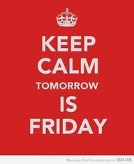 I wish every day was Friday..