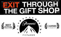 Banksy's film, Exit Through The Gift Shop. His directorial debut, it tells the story of street art as seen through the eyes of a French immigrant in LA. Nominated for an Oscar, featuring music by Richard Hawley and Geoff Barrow (of Portishead), narrated by Rhys Ifans.