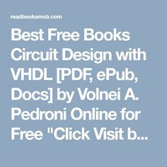 """Best Free Books Circuit Design with VHDL [PDF, ePub, Docs] by Volnei A. Pedroni Online for Free """"Click Visit button"""" to access full FREE ebook Circuit Design, Free Ebooks, Books Online, Pdf, Button, Reading, Reading Books, Buttons, Knot"""