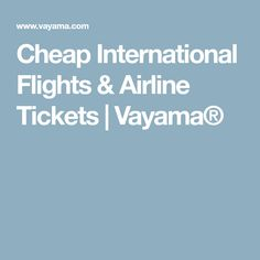 Cheap International Flights & Airline Tickets | Vayama®