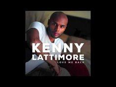 Kenny Lattimore - Love Me Back (Album Version) 2015 - YouTube