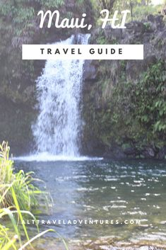 Visit Maui, Hawaii. Things to do, places to eat, and places to drink. (Hikes included)