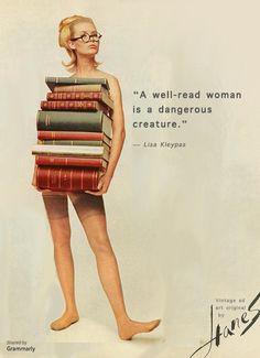 Don't underestimate a smart woman.