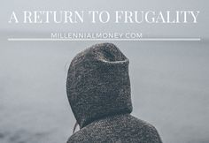 """Frugality has always been a deep part of my life, but this year Iran from frugality with reckless abandon. And I'm officially adding """"LosingFrugality"""" to my list of top millennial money mistakes. I hope you don't make the same mistake. Seriously.For as much as I..."""