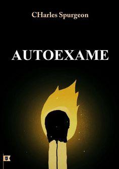"Cover of ""Sermão Nº Autoexame, por Charles Haddon Spurgeon"" Charles Spurgeon, Book Lists, Superhero Logos, My Books, Spirituality, Author, Crescendo, Coffee, Bible"