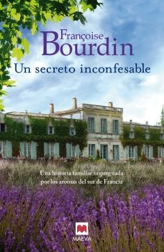 Un secreto inconfesable - Una historia familiar impregnada por los aromas del sur de Francia