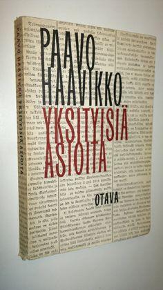 Paavo Haavikko : Yksityisiä asioita