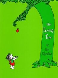 To teach them the lesson of giving: The Giving Tree by Shel Silverstein