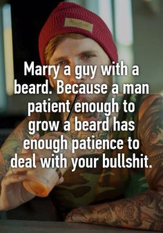 Pinterest : @MazLyons HaHa.. The guys that I've dated with beards have been def more patient!!!