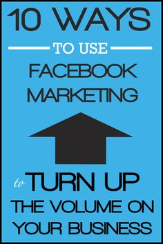 10 Ways to Use Facebook Marketing to Turn Up the Volume on Your Business  #facebook #marketing  http://rebekahradice.com/use-facebook-to-market-your-business/