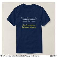 Discover a world of laughter with funny t-shirts at Zazzle! Tickle funny bones with side-splitting shirts & t-shirt designs. Laugh out loud with Zazzle today! It T Shirt, Shirt Style, Tees, Tee Shirts, Grunge, Funny Shirts, Custom Shirts, Shirt Designs, T Shirts For Women