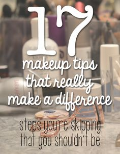 Makeup Steps That Really Make A Difference: All of these steps take less than a minute and can help a lot!