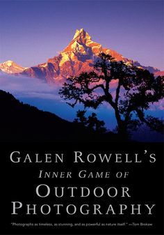 Galen Rowell's Inner Game of Outdoor Photography by Jennifer Cheung, via Behance