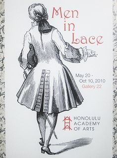Men in Lace exhibition poster. Men in lace? If it's eighteenth century lace, then yes please!