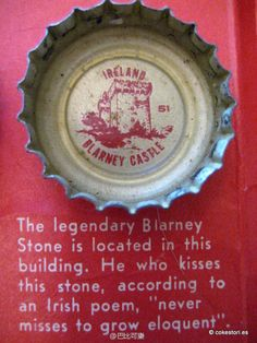 """1962 Tour the World with Coke Cap #51  Ireland – Blarney Castle: The legendary Blarney Stone is located in this building. He who kisses this stone, according to an Irish poem, """"never misses to grow eloquent."""