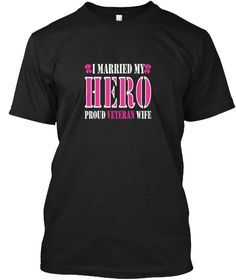 I Married My Hero Proud Veteran  T Shirt Black T-Shirt Front