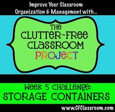 Clutter-Free Classroom: The Clutter-Free Classroom Project: Week #5 Challenge STORAGE