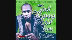 Francheno  -  I Just Wanna Hold You - Dj Xpression  For Promotional propose Only  No Copy Right infringement intended Thank You  Enjoy   █││█║▌│║▌║█││█║▌│║▌║█││█║▌│║▌║█│ █││█║▌│║▌║█││█║▌│║▌║█││█║▌│║▌║█│ █││█║▌│║▌║█││█║▌│║▌║█││█║▌│║▌║█│
