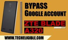 How to Bypass Google Account ZTE Blade A320, Android 7 1 1