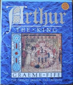 Arthur the King (DA152.5 .A7 F54 1991)