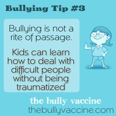 Bullying tip #3 Bullying is not a rite of passage. Kids can learn how to deal with difficult people without being traumatized. video lesson