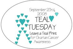 """Lets Make Every Tuesday A """"Teal Tuesday""""  Un-TEAL There's A Cure!"""